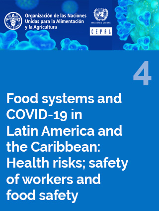 Food systems and COVID-19 in Latin America and the Caribbean: Health risks; safety of workers and food safety N° 4