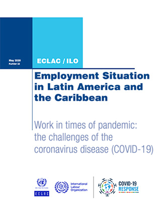 Employment Situation in Latin America and the Caribbean. Work in times of pandemic: the challenges of the coronavirus disease (COVID-19)