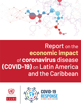 Report on the economic impact of coronavirus disease (COVID-19) on Latin America and the Caribbean