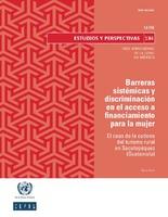 Barreras sistémicas y discriminación en el acceso a financiamiento para la mujer: el caso de la cadena del turismo rural en Sacatepéquez (Guatemala)