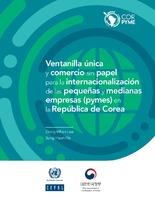 Ventanilla única y comercio sin papel para la internacionalización de las pequeñas y medianas empresas (pymes) en la República de Corea