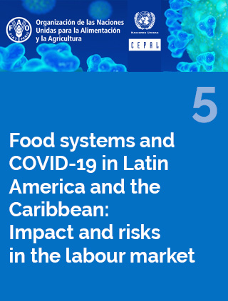 Food systems and COVID-19 in Latin America and the Caribbean N° 5: Impact and risks in the labour market