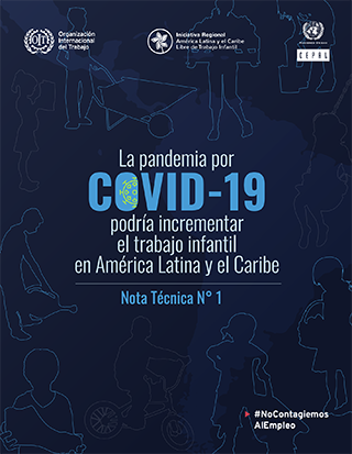 La pandemia por la COVID-19 podría incrementar el trabajo infantil en América Latina y el Caribe. Nota Técnica N° 1