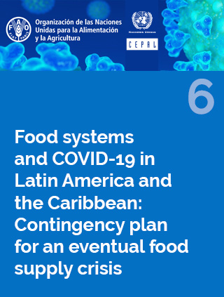 Food systems and COVID-19 in Latin America and the Caribbean N° 6: Contingency plan for an eventual food supply crisis