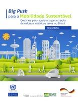 Big Push para a Mobilidade Sustentável: cenários para acelerar a penetraçãode veículos elétricos leves no Brasil