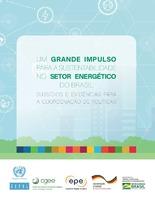 Um grande impulso para a sustentabilidade no setor energético do Brasil: subsídios e evidências para a coordenação de políticas