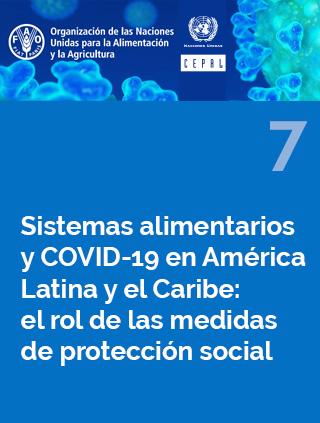 Sistemas alimentarios y COVID-19 en América Latina y el Caribe N° 7: el rol de las medidas de protección social
