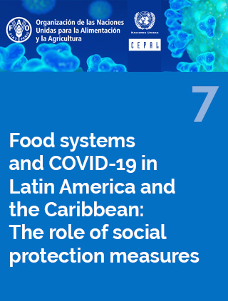 Food systems and COVID-19 in Latin America and the Caribbean N° 7: The role of social protection measures