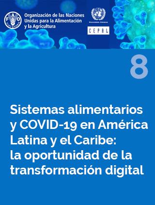 Sistemas alimentarios y COVID-19 en América Latina y el Caribe N° 8: la oportunidad de la transformación digital