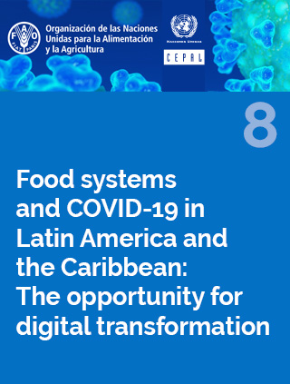 Food systems and COVID-19 in Latin America and the Caribbean N° 8: The opportunity for digital transformation