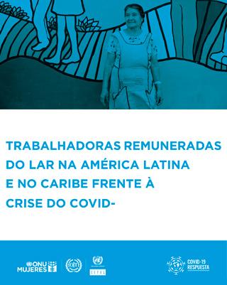 Trabalhadoras remuneradas do lar na América Latina e no Caribe à crise do COVID-19