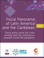 Fiscal Panorama of Latin America and the Caribbean, 2020: fiscal policy amid the crisis arising from the coronavirus disease (COVID-19) pandemic