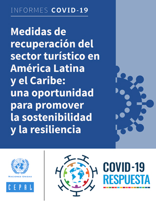 Recovery measures for the tourism sector in Latin America and the Caribbean present an opportunity to promote sustainability and resilience