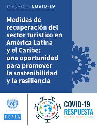 Medidas de recuperación del sector turístico en América Latina y el Caribe: una oportunidad para promover la sostenibilidad y la resiliencia