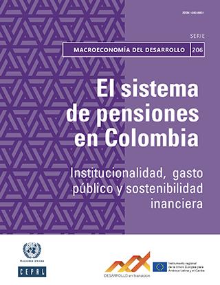 El sistema de pensiones en Colombia: institucionalidad, gasto público y sostenibilidad financiera
