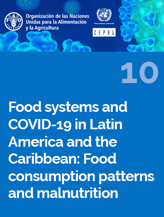 Food systems and COVID-19 in Latin America and the Caribbean N° 10: Food consumption patterns and malnutrition