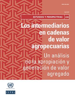Los intermediarios en cadenas de valor agropecuarias: un análisis de la apropiación y generación de valor agregado