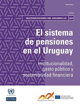 El sistema de pensiones en el Uruguay: institucionalidad, gasto público y sostenibilidad financiera