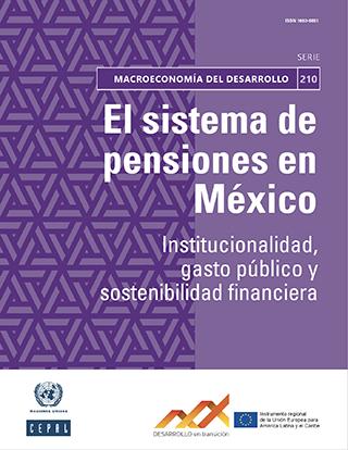 El sistema de pensiones en México: institucionalidad, gasto público y sostenibilidad financiera