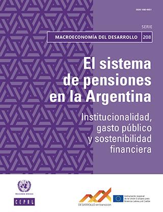 El sistema de pensiones en la Argentina: Institucionalidad, gasto público y sostenibilidad financiera