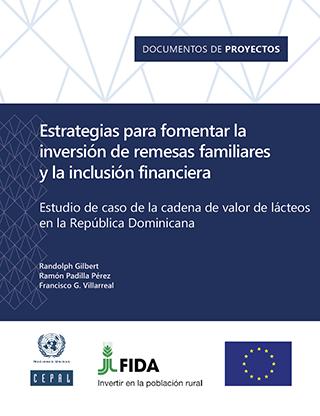 Estrategias para fomentar la inversión de remesas familiares y la inclusión financiera: estudio de caso de la cadena de valor de lácteos en la República Dominicana