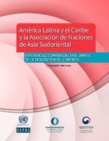 América Latina y el Caribe y la Asociación de Naciones de Asia Sudoriental: experiencias comparadas en el ámbito de la facilitación del comercio