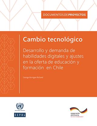 Cambio tecnológico: desarrollo y demanda de habilidades digitales y ajustes en la oferta de educación y formación en Chile