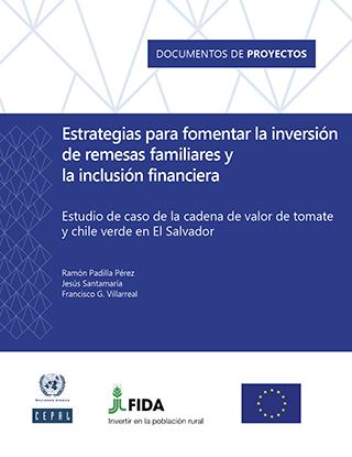 Estrategias para fomentar la inversión de remesas familiares y la inclusión financiera: estudio de caso de la cadena de valor de tomate y chile verde en El Salvador