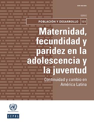 Maternidad, fecundidad y paridez en la adolescencia y la juventud: continuidad y cambio en América Latina