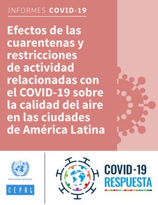 Efectos de las cuarentenas y restricciones de actividad relacionadas con el COVID-19 sobre la calidad del aire en las ciudades de América Latina