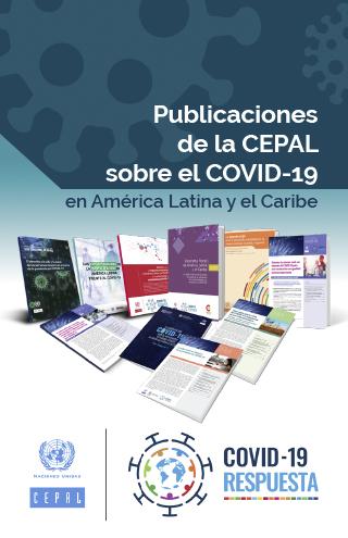 Publicaciones de la CEPAL sobre el COVID-19 en América Latina y el Caribe