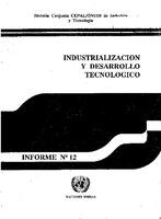 Industrialización y Desarrollo Tecnológico. Informe no. 12