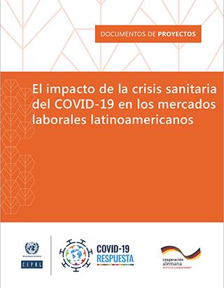 El impacto de la crisis sanitaria del COVID-19 en los mercados laborales latinoamericanos