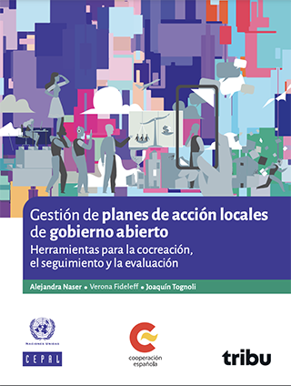 Gestión de planes de acción locales de gobierno abierto: herramientas para la cocreación, el seguimiento y la evaluación