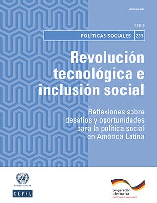 Revolución tecnológica e inclusión social: reflexiones sobre desafíos y oportunidades para la política social en América Latina