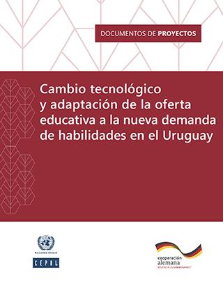 Cambio tecnológico y adaptación de la oferta educativa a la nueva demanda de habilidades en el Uruguay