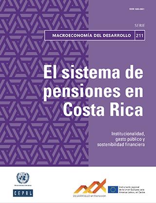 El sistema de pensiones en Costa Rica: institucionalidad, gasto público y sostenibilidad financiera