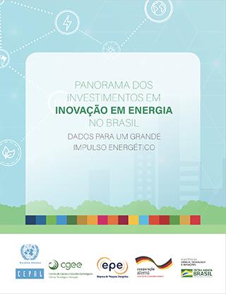 Panorama dos investimentos em inovação em energia no Brasil: dados para um grande impulso energético