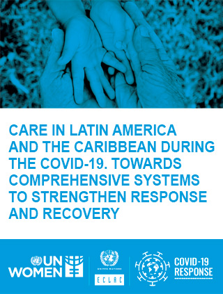 Care in Latin America and the Caribbean during the COVID-19: Towards comprehensive systems to strengthen response and recovery