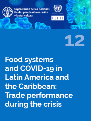 Food systems and COVID-19 in Latin America and the Caribbean N° 12: Trade performance during the crisis