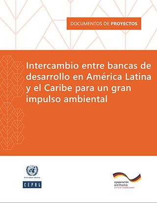 Intercambio entre bancas de desarrollo en América Latina y el Caribe para un gran impulso ambiental