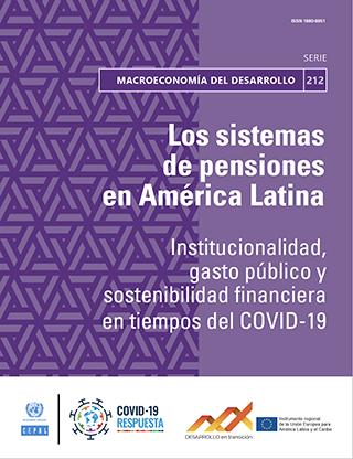 Los sistemas de pensiones en América Latina: institucionalidad, gasto público y sostenibilidad financiera en tiempos del COVID-19