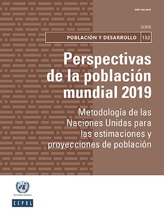 Perspectivas de la población mundial 2019: metodología de las Naciones Unidas para las estimaciones y proyecciones de población