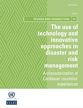 The use of technology and innovative approaches in disaster and risk management: a characterization of Caribbean countries' experiences