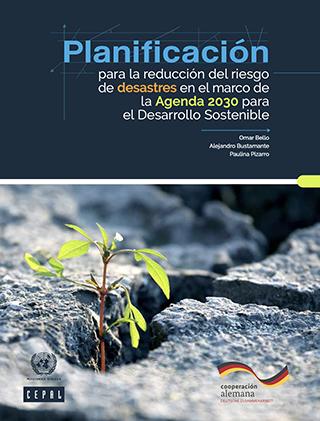 Planificación para la reducción del riesgo de desastres en el marco de la Agenda 2030 para el Desarrollo Sostenible