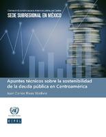 Apuntes técnicos sobre la sostenibilidad de la deuda pública en Centroamérica
