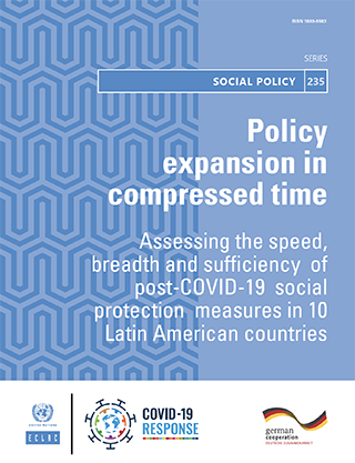 Policy expansion in compressed time: Assessing the speed, breadth and sufficiency of post-COVID-19 social protection measures in 10 Latin American countries