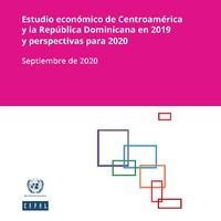 Estudio económico de Centroamérica y la República Dominicana en 2019 y perspectivas para 2020