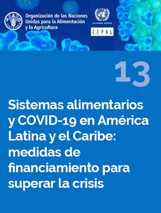 Sistemas alimentarios y COVID-19 en América Latina y el Caribe N° 13: medidas de financiamiento para superar la crisis