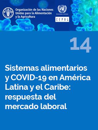 Sistemas alimentarios y COVID-19 en América Latina y el Caribe N° 14: respuesta del mercado laboral